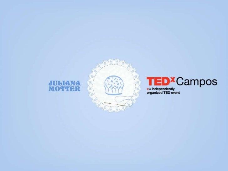 TEDxCampos – Juliana Motter – Maria Brigadeiro