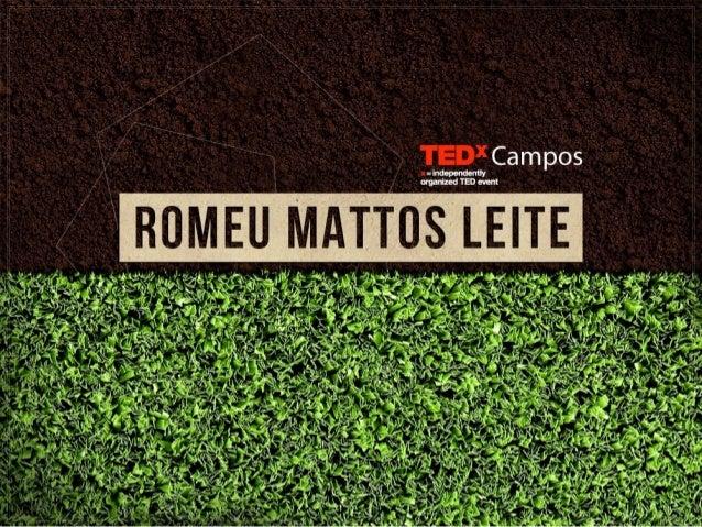 TEDxCampos - Romeu Mattos Leite - A valorização do produtor
