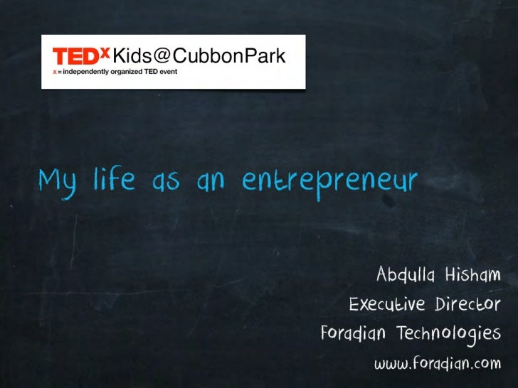 My Life as an Entrepreneur - TEDxKids@CubbonPark