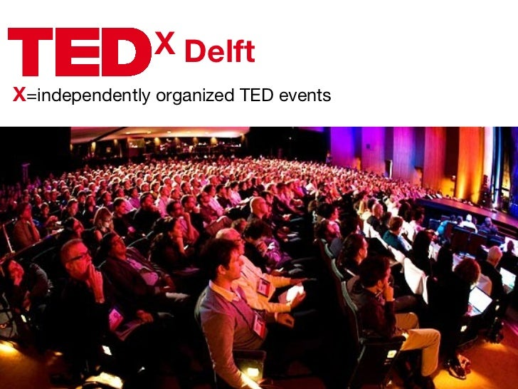 X X =independently organized TED events Delft