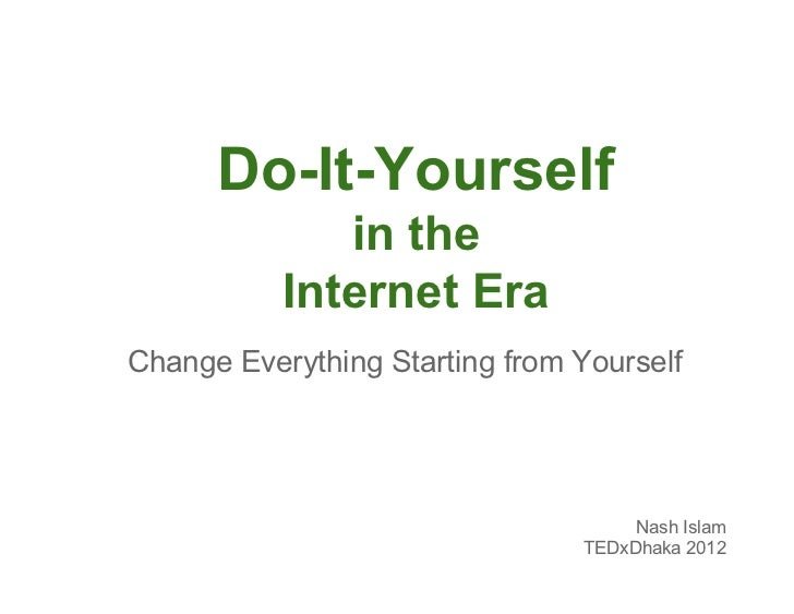 Do-It-Yourself              in the           Internet EraChange Everything Starting from Yourself                         ...