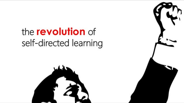 the revolution of  self-directed learning
