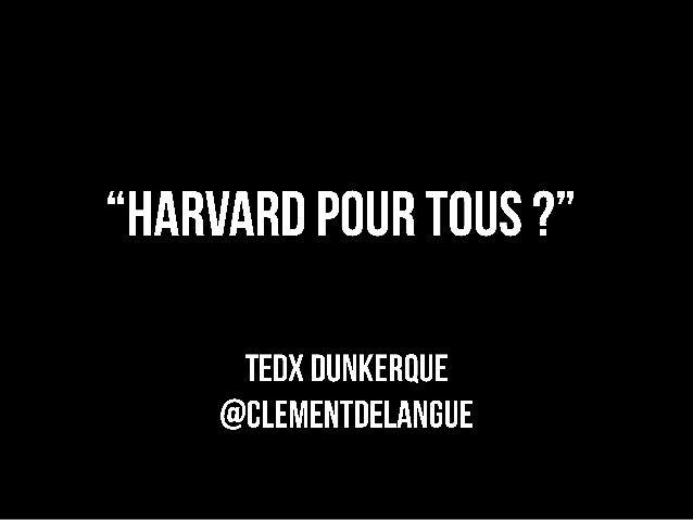 TEDx Dunkerque - Harvard pour tous?