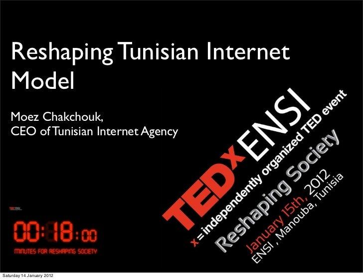 Reshaping Tunisian Internet   Model   Moez Chakchouk,   CEO of Tunisian Internet AgencySaturday 14 January 2012