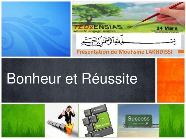 Présentation de Mouhsine LAKHDISSIBonheur et Réussite