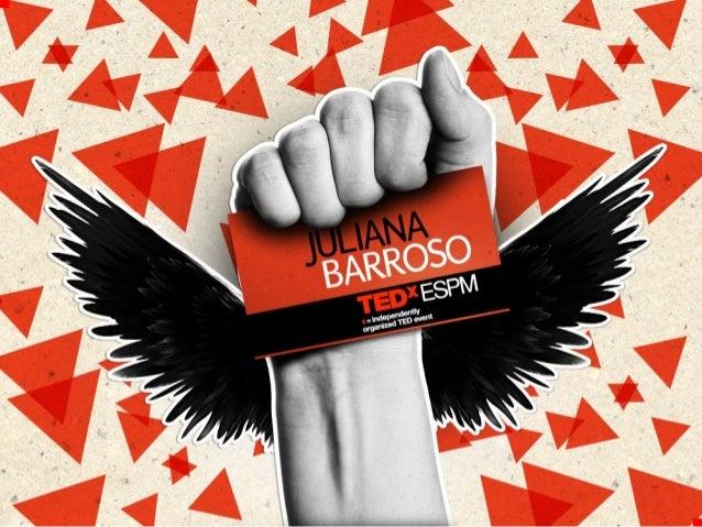 TEDxESPM - Juliana Barroso - Viração