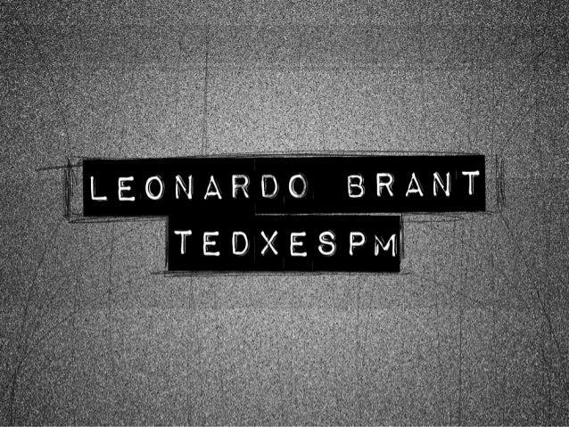 TEDxESPM - Leonardo Brant