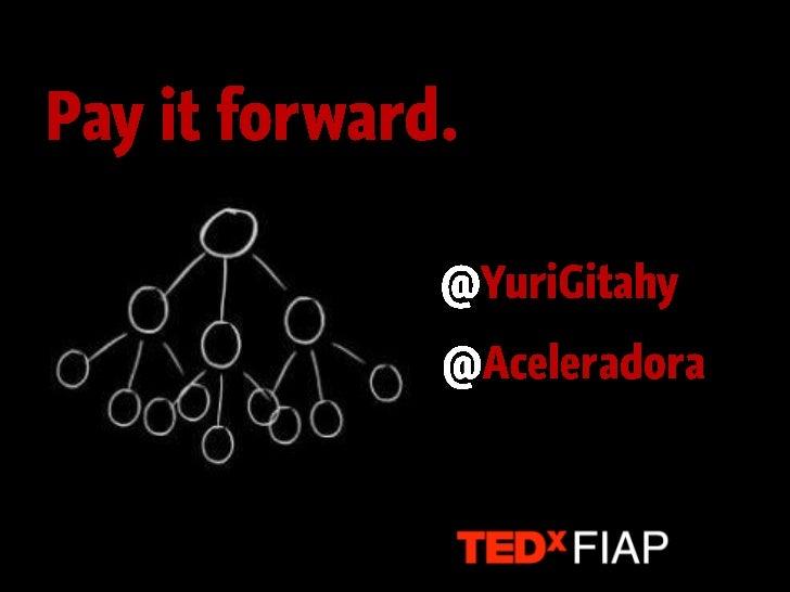 TEDxFIAP - Pay it forward