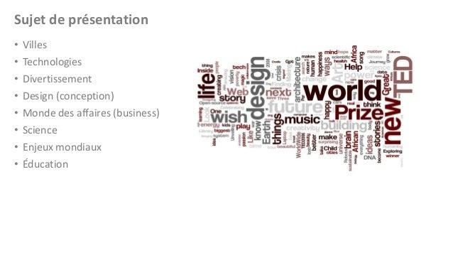 Sujet de présentation • • • • • • • •  Villes Technologies Divertissement Design (conception) Monde des affaires (business...