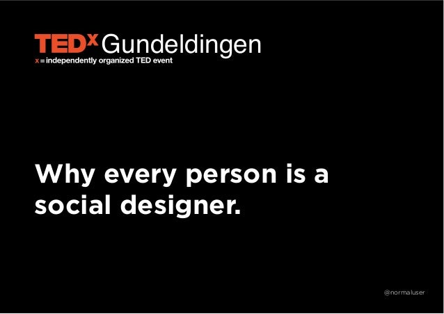 Gundeldingen  Why every person is a social designer.  @normaluser