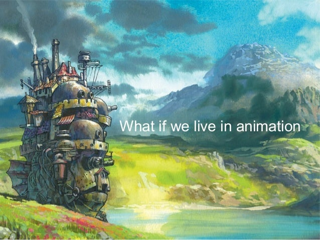 What if we live in animation