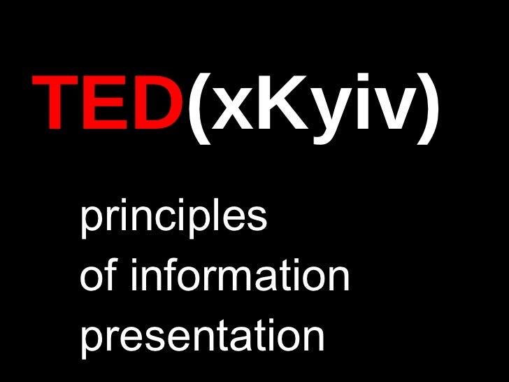 TED ( x Kyiv ) principles of  information presentation