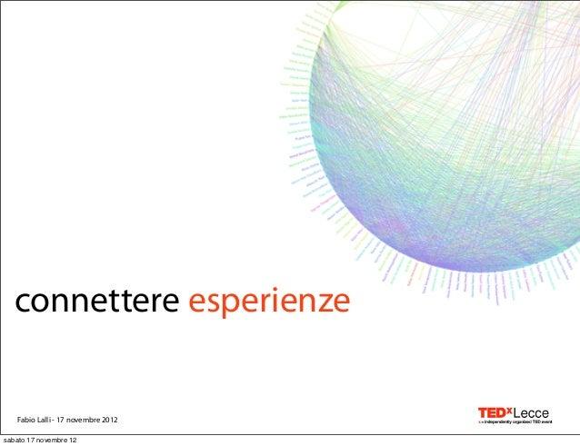 connettere esperienze   Fabio Lalli - 17 novembre 2012sabato 17 novembre 12