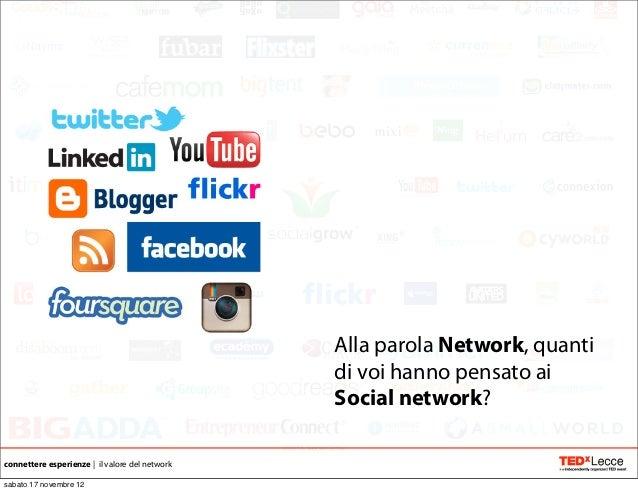 Connettere Esperienze attraverso il Networking - TEDxLecce Slide 3