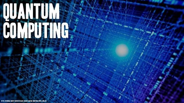 Quantum Computing https://futurism.com/wp-content/uploads/2016/08/quantum-computing-super-atom.jpg