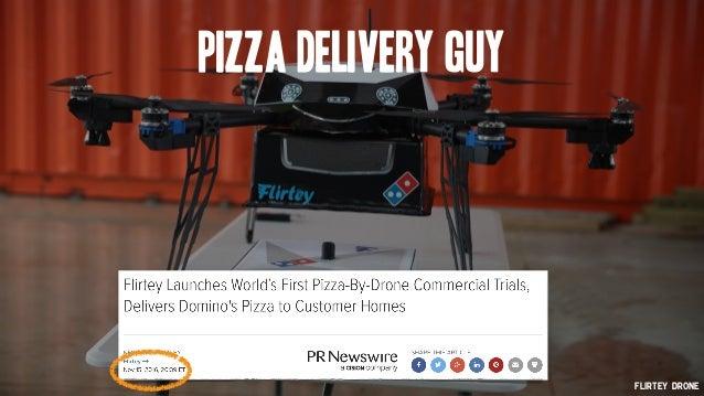 Pizza Delivery Guy Flirtey Drone