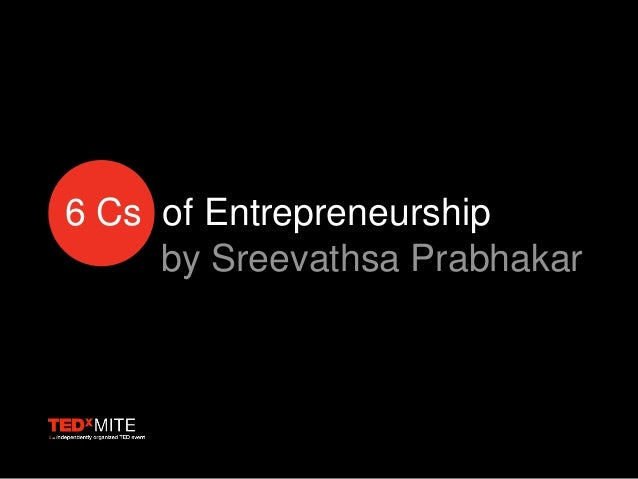 6 Cs of Entrepreneurship by Sreevathsa Prabhakar