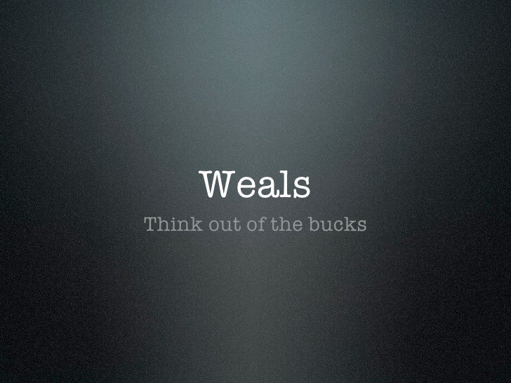 WealsThink out of the bucks