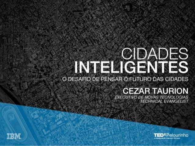 TEDxPelourinho - Cezar Taurion - O desafio de pensar o futuro das cidades