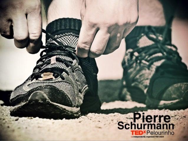 TEDxPelourinho - Pierre Schurmann - Em busca da simplicidade