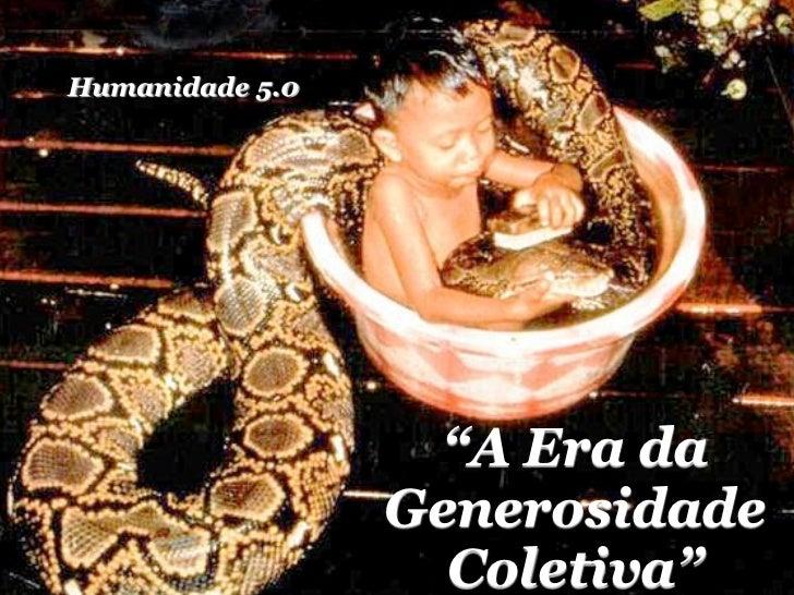 """Humanidade 5.0                   """"A Era da                 Generosidade                   Coletiva"""""""