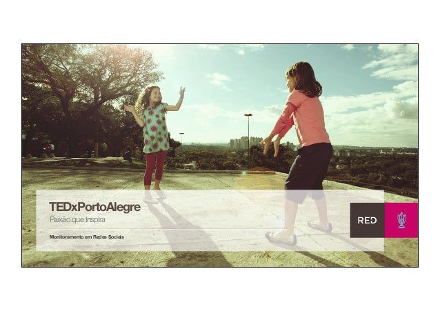 TEDxPortoAlegre Paixão que Inspira Monitoramento em Redes Sociais