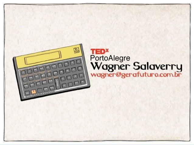 TEDxPortoAlegre - Wagner Salaverry