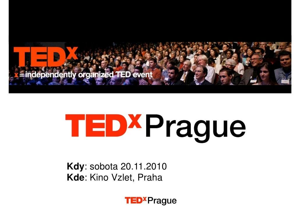 Kdy: sobota 20.11.2010 Kde: Kino Vzlet, Praha