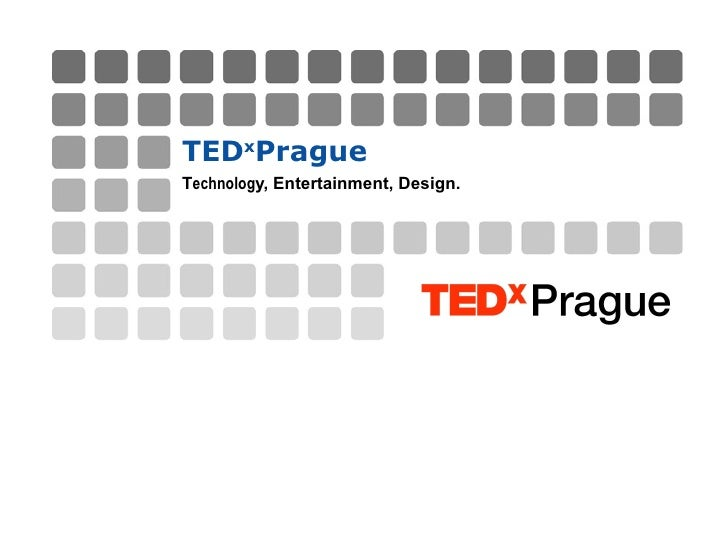 TED x Prague T echnolog y, Entertainment, Design.