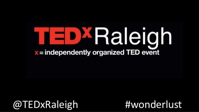 @TEDxRaleigh #wonderlust