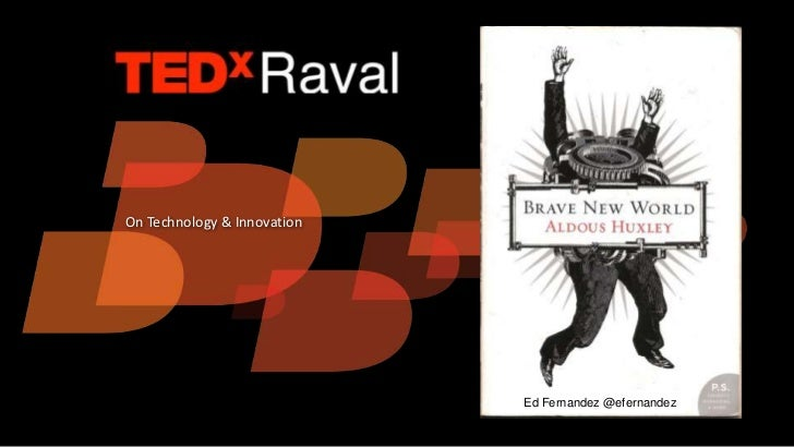 On Technology & Innovation                             Ed Fernandez @efernandez
