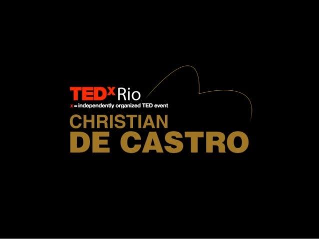TEDxRio - Christian de Castro