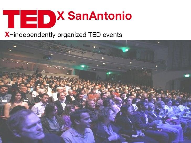 X X =independently organized TED events SanAntonio