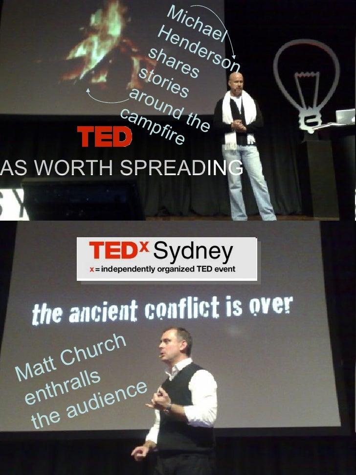 IDEAS WORTH SPREADING Matt Church  enthralls  the audience Michael Henderson shares stories around the campfire