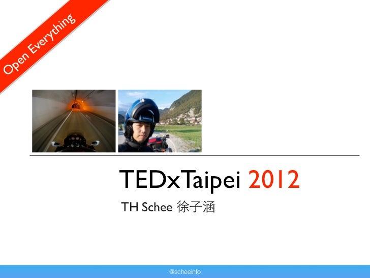 hi ng               r yt           E ve    p enO                           TEDxTaipei 2012                           TH Sc...