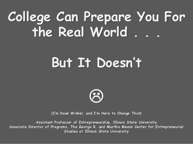 College Can Prepare You For the Real World . . . But It Doesn't  (I'm Doan Winkel, and I'm Here to Change That) Assistant...