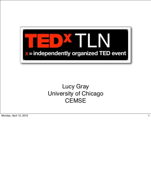 Lucy Gray University of Chicago CEMSE 1Monday, April 12, 2010