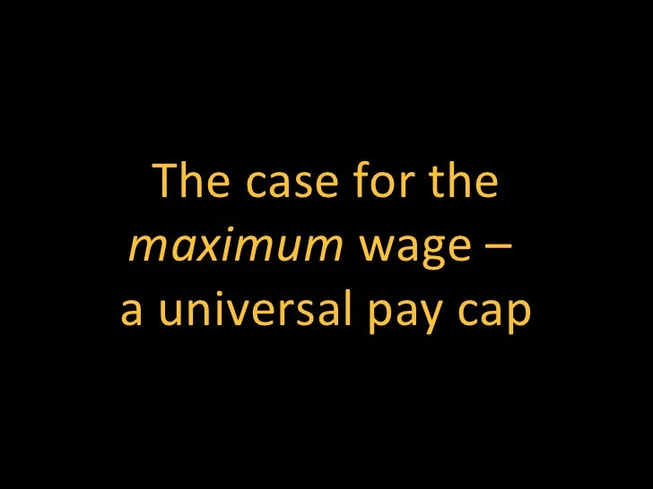 The case for themaximum wage –a universal pay cap