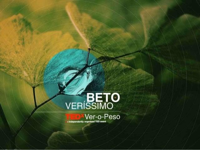 TEDxVer-o-Peso - Beto Veríssimo - Quando o jeito diferente de viver atinge uma região inteira