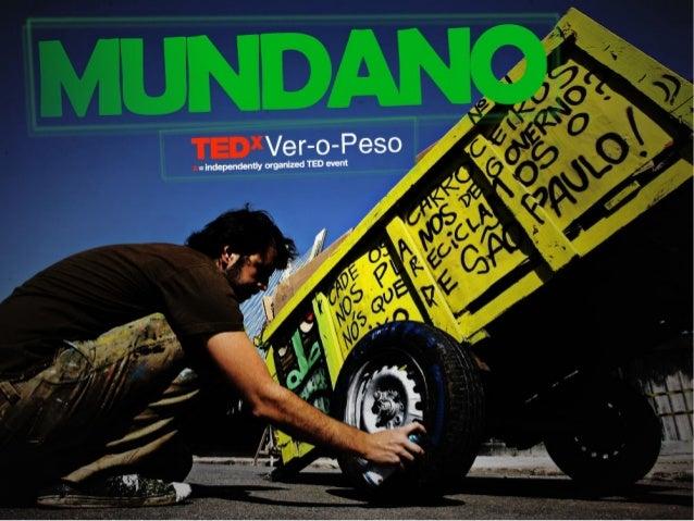 TEDxVer-o-Peso - Mundano - Arte como instrumento de revolução social