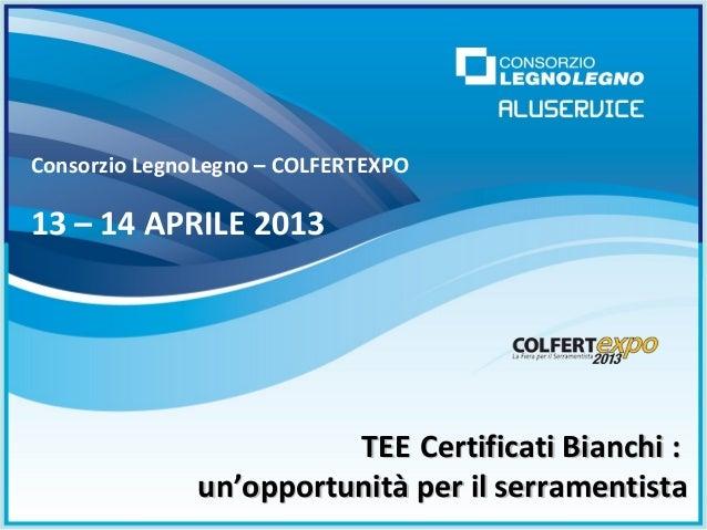 TEETEE Certificati Bianchi :Certificati Bianchi :un'opportunità per il serramentistaun'opportunità per il serramentistaCon...
