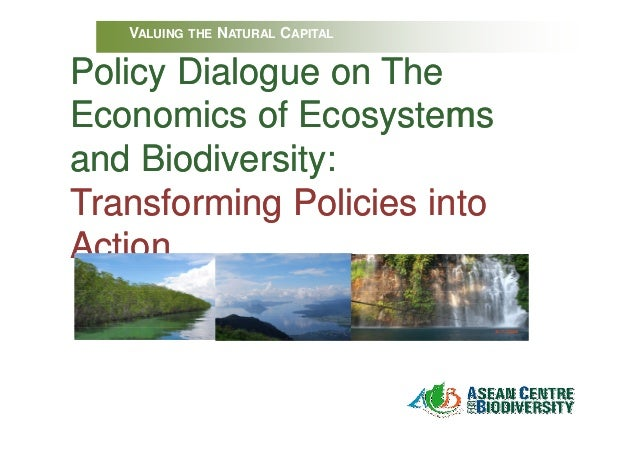 VALUING THE NATURAL CAPITALPolicy Dialogue on TheEconomics of Ecosystemsand Biodiversity:Transforming Policies intoAction