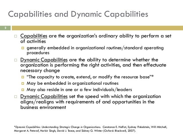 the dynamics of strategic capability The strategic capability concept and its integration into the strategic planning process in international business have not been sufficiently explored as its conflicting definitions indicate moreover international managers may not be aware of the need for strategic capability because, the strategic capability paradigm for international business has not been sufficiently conceptualized and explored.