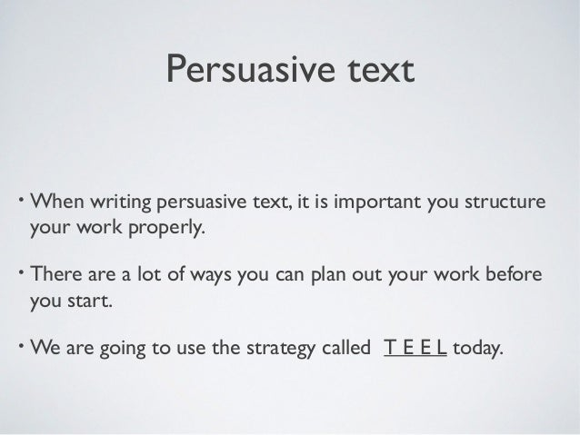 teel essay structure persuasive text• when writing