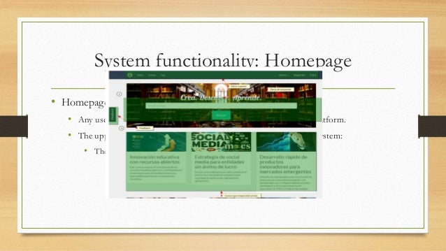 System functionality: Homepage  • Homepage  • Any user starts interacting with the system in the homepage of the platform....
