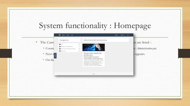 System functionality : Homepage  • The Courses link enables to access to a page in which all active courses are listed :  ...