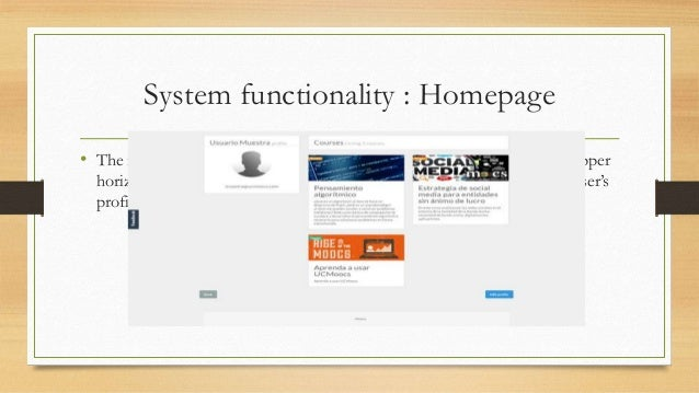 System functionality : Homepage  • The registered user interface is similar to the home page except to the upper  horizont...