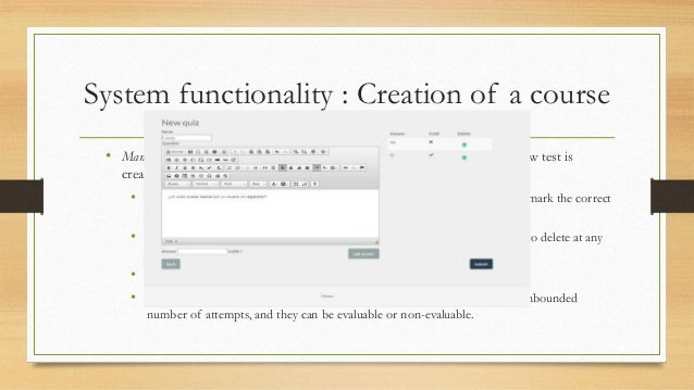 System functionality : Creation of a course  • Managing tests. It allows the user to create, view or delete tests. When a ...