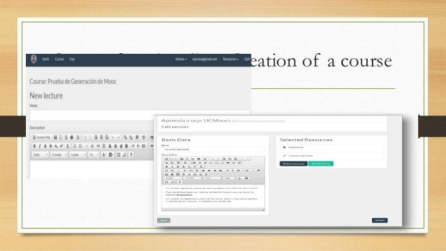 System functionality : Creation of a course  • Inside of a lecture, the user can:  • Add lessons. A lesson is the structur...