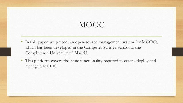 MOOC  • In this paper, we present an open-source management system for MOOCs,  which has been developed in the Computer Sc...